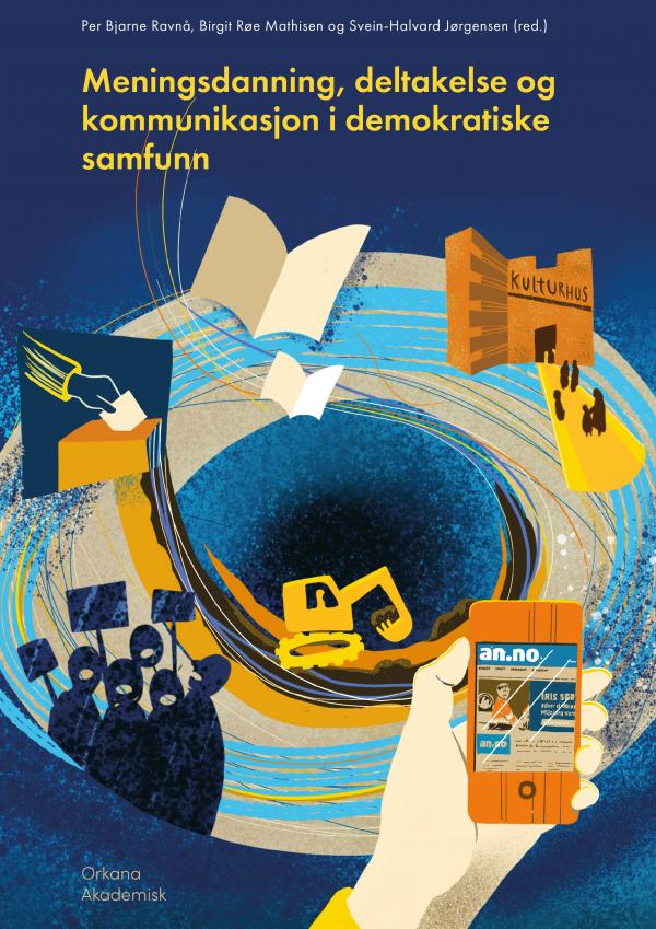 Meningsdanning, deltakelse og kommunikasjon i demokratiske samfunn