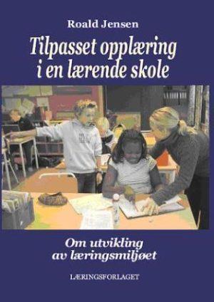 Tilpasset opplæring i en lærende skole
